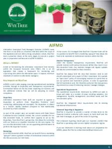 AIFMD Alternative Investment Fund Managers Directive ('AIFMD') came into force in JulyAs a business that falls within the scope of this legislation and one with a strong compliance culture, WyeTree took a proa