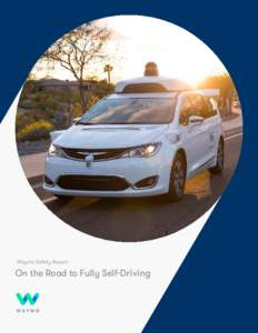 Waymo Safety Report  On the Road to Fully Self-Driving our mission