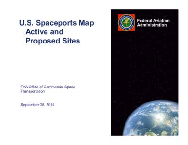 U.S. Spaceports Map Active and Proposed Sites FAA Office of Commercial Space Transportation