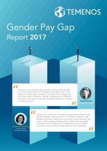 Gender Pay Gap Report 2017 Temenos is committed to the principle of equal opportunities and equal treatment for all employees, regardless of sex, race, religion or belief, age, marriage or civil partnership, pregnancy/