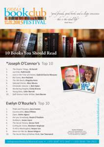 10 Books You Should Read  10 Books You Should Read *Joseph O'Connor's Top[removed].