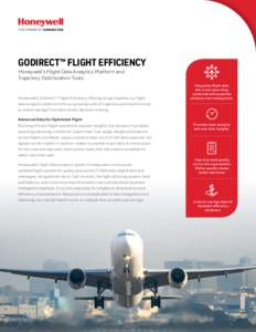 GODIRECT™ FLIGHT EFFICIENCY  Honeywell's Flight Data Analytics Platform and Trajectory Optimization Tools  Honeywell's GoDirect™ Flight Efficiency offering brings together our flight