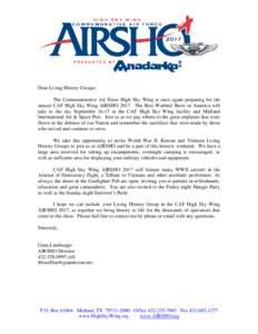 Dear Living History Groups: The Commemorative Air Force High Sky Wing is once again preparing for the annual CAF High Sky Wing AIRSHOThe Best Warbird Show in America will take to the sky Septemberat the CAF
