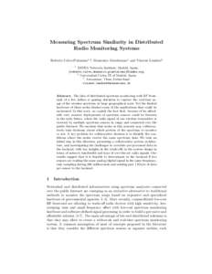 Measuring Spectrum Similarity in Distributed Radio Monitoring Systems Roberto Calvo-Palomino1,2 , Domenico Giustiniano1 and Vincent Lenders3 1  IMDEA Networks Institute, Madrid, Spain,