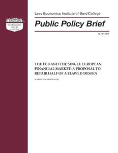 The ECB and the Single European Financial Market: A Proposal to Repair Half of a Flawed Design