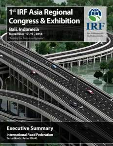 1st IRF Asia Regional Congress & Exhibition Bali, Indonesia November 17–19 , 2014