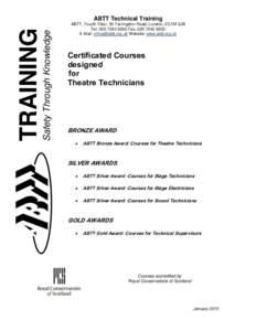 Safety Through Knowledge  TRAINING ABTT Technical Training ABTT, Fourth Floor, 55 Farringdon Road, London, EC1M 3JB