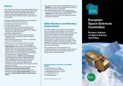Impact The European Space Sciences Committee (ESSC) actively collaborates today with the European Space Agency, the European Commission, national space agencies and national research funding organisations. This unique po