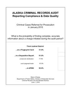 ALASKA CRIMINAL RECORDS AUDIT Reporting Compliance & Data Quality Criminal Cases Referred for Prosecution in JanuaryWhat is the probability of finding complete, accurate