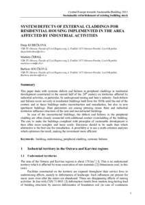 Central Europe towards Sustainable Building 2013 Sustainable refurbishment of existing building stock SYSTEM DEFECTS OF EXTERNAL CLADDINGS FOR RESIDENTIAL HOUSING IMPLEMENTED IN THE AREA AFFECTED BY INDUSTRIAL ACTIVITIES