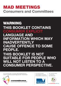 MAD MEETINGS  Consumers and Committees WARNING THIS BOOKLET CONTAINS CONSUMER EXPLICIT