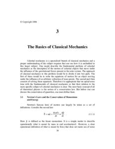 © CopyrightThe Basics of Classical Mechanics  Celestial mechanics is a specialized branch of classical mechanics and a