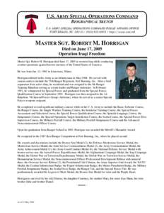 U.S. ARMY SPECIAL OPERATIONS COMMAND BIOGRAPHICAL SKETCH U.S. ARMY SPECIAL OPERATIONS COMMAND PUBLIC AFFAIRS OFFICE FORT BRAGG, NChttp://www.soc.mil  MASTER SGT. ROBERT M. HORRIGAN