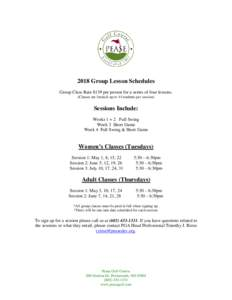 2018 Group Lesson Schedules Group Class Rate $139 per person for a series of four lessons. (Classes are limited; up to 14 students per session) Sessions Include: Weeks 1 + 2 Full Swing