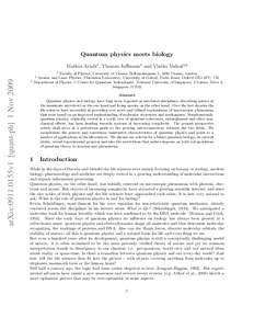 Quantum physics meets biology Markus Arndt1 , Thomas Juffmann1 and Vlatko Vedral2,3 1 Faculty of Physics, University of Vienna, Boltzmanngasse 5, 1090 Vienna, Austria Atomic and Laser Physics, Clarendon Laboratory, Unive