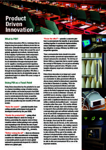 Product Driven Innovation What is PDI? Policy Driven Innovation (PDI) is a technique that anticipates long term product efficiency levels that are likely to be achievable through future innovation and