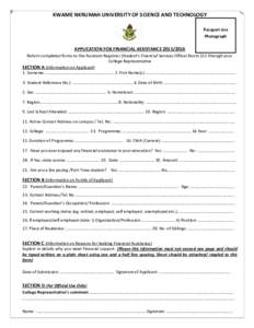 KWAME NKRUMAH UNIVERSITY OF SCIENCE AND TECHNOLOGY Passport size Photograph APPLICATION FOR FINANCIAL ASSISTANCEReturn completed forms to the Assistant Registrar (Student's Financial Services Office) Room 11
