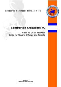 Comberton Crusaders FC – Code of Conduct Policy Last Updated December 2006 C om b erton C rusaders Football C lub  Comberton Crusaders FC