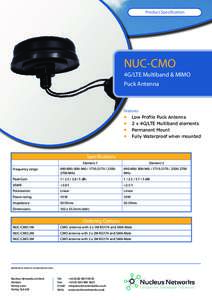 Product Specification  NUC-CMO 4G/LTE Multiband & MIMO Puck Antenna