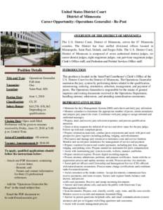 United States District Court District of Minnesota Career Opportunity: Operations Generalist - Re-Post OVERVIEW OF THE DISTRICT OF MINNESOTA The U.S. District Court, District of Minnesota, serves the 87 Minnesota