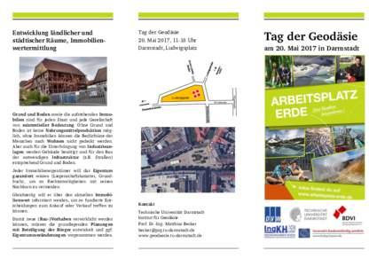 Entwicklung ländlicher und städtischer Räume, Immobilienwertermittlung Tag der Geodäsie 20. Mai 2017, 11-18 Uhr Darmstadt, Ludwigsplatz