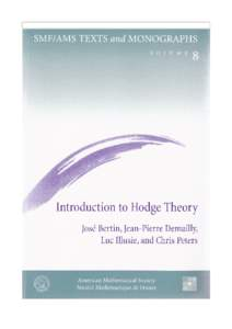 Selected titles in This Series Volume 8 José Bertin, Jean-Pierre Demailly, Luc Illusie, and Chris Peters Introduction to Hodge theory (2002)