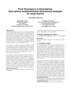 From Discrepancy to Declustering: Near-optimal multidimensional declustering strategies for range queries [Extended Abstract] Chung-Min Chen