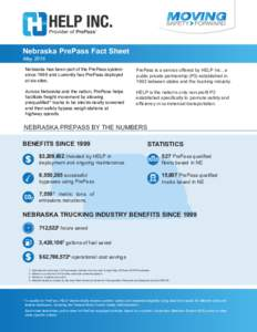 Nebraska PrePass Fact Sheet May 2016 Nebraska has been part of the PrePass system since 1999 and currently has PrePass deployed at six sites.