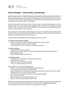 Finance Manager – Private Equity (Luxembourg) Bamboo Capital Partners is an Impact Investing private equity firm making investments that matter. It finds game-changing businesses then applies a mix of geographical and