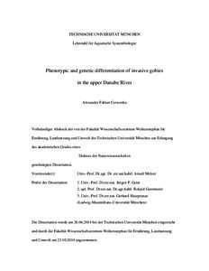 TECHNISCHE UNIVERSITÄT MÜNCHEN Lehrstuhl für Aquatische Systembiologie Phenotypic and genetic differentiation of invasive gobies in the upper Danube River