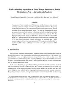 Understanding Agricultural Price Range Systems as Trade Restraints: Peru – Agricultural Products Kamal Saggi (Vanderbilt University) and Mark Wu (Harvard Law School) * Abstract An agricultural price range system (PRS)