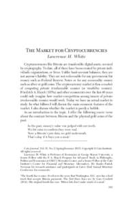 The Market for Cryptocurrencies Lawrence H. White Cryptocurrencies like Bitcoin are transferable digital assets, secured by cryptography. To date, all of them have been created by private individuals, organizations, or f