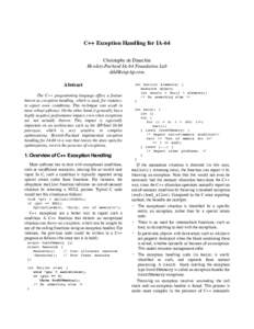C++ Exception Handling for IA-64 Christophe de Dinechin Hewlett-Packard IA-64 Foundation Lab  Abstract The C++ programming language offers a feature