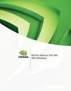 NVIDIA GeForce GTX 580 GPU Datasheet NVIDIA GeForce GTX 580 GPU Datasheet 3D Graphics