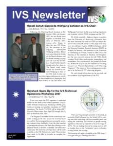 IVS Newsletter Issue 17, April 2007 Harald Schuh Succeeds Wolfgang Schlüter as IVS Chair – Dirk