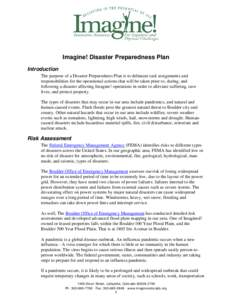 Imagine! Disaster Preparedness Plan Introduction The purpose of a Disaster Preparedness Plan is to delineate task assignments and responsibilities for the operational actions that will be taken prior to, during, and foll
