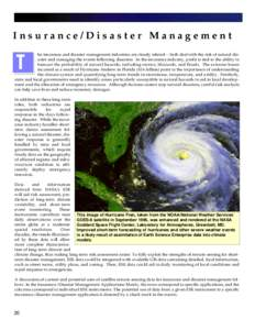 I n s u r a n c e / D i s a s t e r M a n a g e m e n t  he insurance and disaster management industries are closely related -- both deal with the risk of natural disaster and managing the events following disasters. In