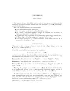 FINITE FIELDS KEITH CONRAD This handout discusses finite fields: how to construct them, properties of elements in a finite field, and relations between different finite fields. We write Z/(p) and Fp interchangeably for t