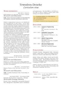 Tewodros Deneke Curriculum vitae W ORK EXPERIENCE M AY 2012 – P RESENT PHD student at BO A KADEMI U NIVERSITY, Finland