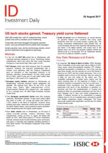 03 AugustUS tech stocks gained; Treasury yield curve flattened S&P 500 ended flat, with IT outperforming; bond yields rose with a modest curve flattening Corporate earnings dragged European equities