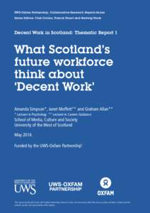 UWS-Oxfam Partnership, Collaborative Research Reports Series Series Editors: Chik Collins, Francis Stuart and Hartwig Pautz Decent Work in Scotland: Thematic Report 1  What Scotland's