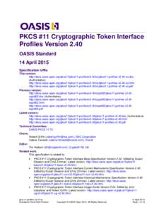PKCS #11 Cryptographic Token Interface Profiles Version 2.40 OASIS Standard 14 April 2015 Specification URIs This version: