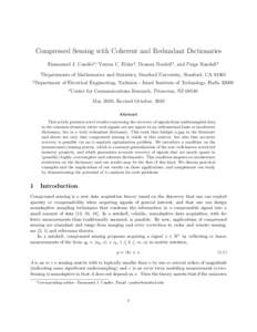 Compressed Sensing with Coherent and Redundant Dictionaries Emmanuel J. Cand`es1∗, Yonina C. Eldar2 , Deanna Needell1 , and Paige Randall3 1 2  Departments of Mathematics and Statistics, Stanford University, Stanford,