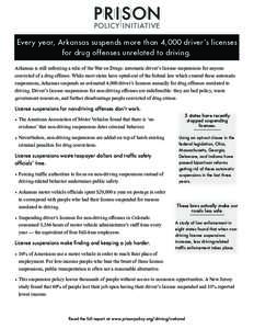 Every year, Arkansas suspends more than 4,000 driver's licenses for drug offenses unrelated to driving. Arkansas is still enforcing a relic of the War on Drugs: automatic driver's license suspensions for anyone convi