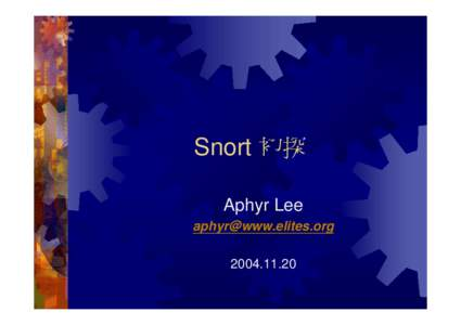 Snort 初探 Aphyr Lee  Outline