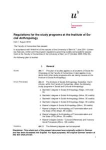 Regulations for the study programs at the Institute of Social Anthropology from 1 August 2016 The Faculty of Humanities has passed, in accordance with Artikel 44 of the statutes of the University of Bern of 7 June 2011 (