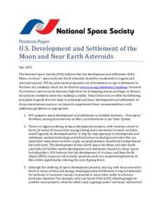 Position Paper:  U.S. Development and Settlement of the Moon and Near Earth Asteroids July 2015