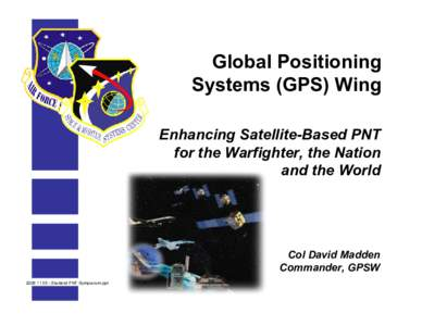 Global Positioning Systems (GPS) Wing Enhancing Satellite-Based PNT for the Warfighter, the Nation and the World