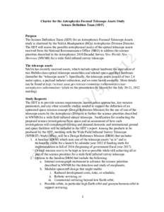 Charter for the Astrophysics Focused Telescope Assets Study Science Definition Team (SDT) Purpose The Science Definition Team (SDT) for an Astrophysics Focused Telescope Assets study is chartered by the NASA Headquart