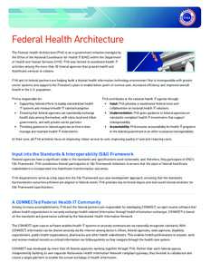 Federal Health Architecture  The Federal Health Architecture (FHA) is an e-government initiative managed by the Office of the National Coordinator for Health IT (ONC) within the Department of Health and Human Services (H